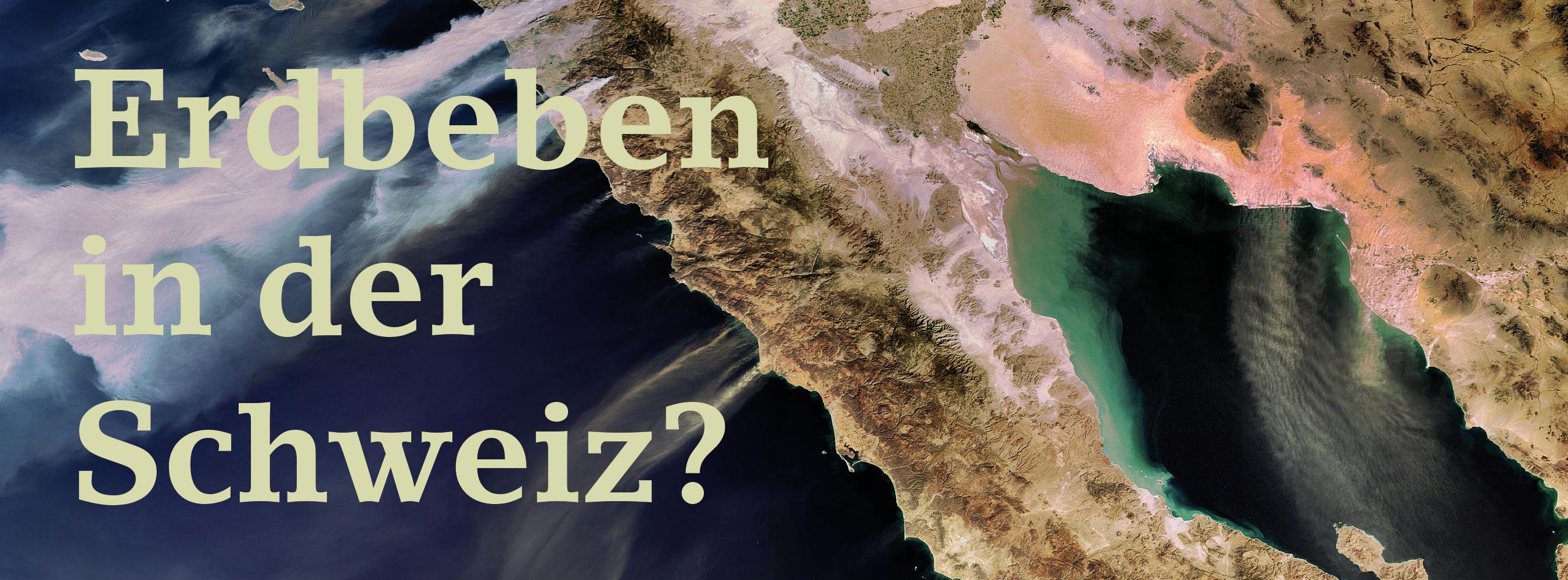 Gibt es Erdbeben in der Schweiz?