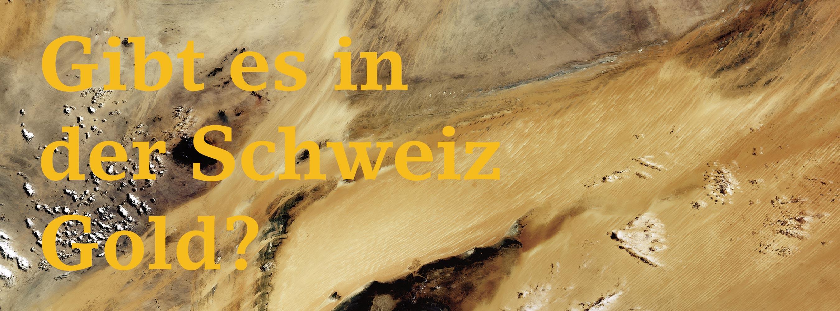 Gibt es Gold in der Schweiz?